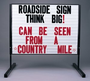 Roadside sign placement is key - make sure that people have time to slow down and stop at your business!